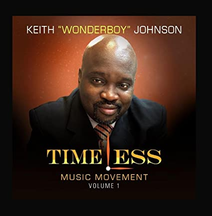 "KEITH ""WONDERBOY"" JOHNSON - TIMELESS MUSIC MOVEMENT"